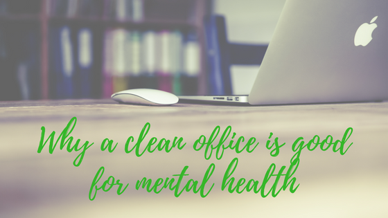 A clean office is good for mental health